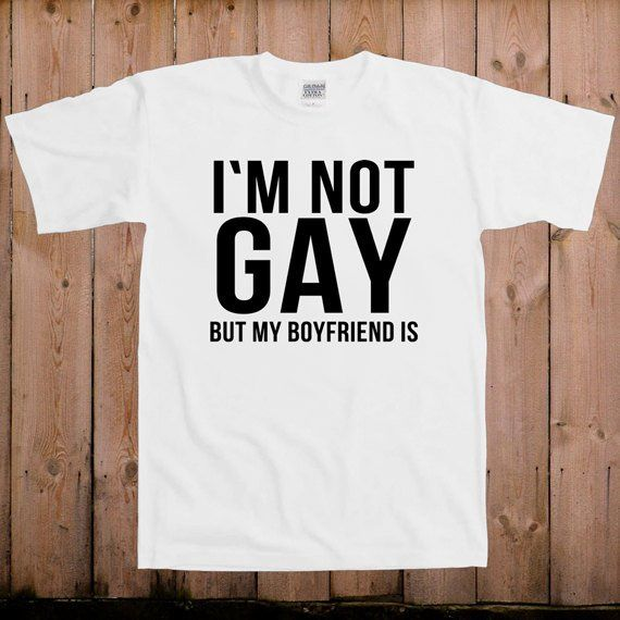 2d28c616cf1 Gay pride shirt gay men I'm not gay funny gay pride quotes gay pride ...