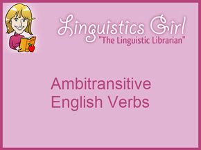 Ambitransitive English Verbs | Ambitranitive verbs are English verbs that may be either transitive/ditransitive or intransitive depending on the context. Ambitransitive verbs can occur within passive constructions when transitive/ditransitive.