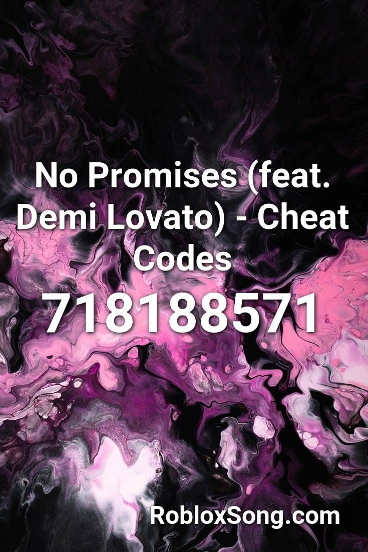 No Promises Feat Demi Lovato Cheat Codes Roblox Id Roblox Music Codes Get Free Robux 2020 Now For Free Roblox Robux Roblox Roblox Funny Coding