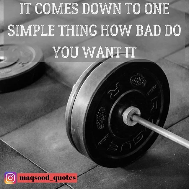 How Bad Do You Want It Follow Maxood Quotes Follow Maxoodfit Gym Gymlife Workout Gymfreak Gymtime Gym Motivation Quotes Gym Time Best Gym