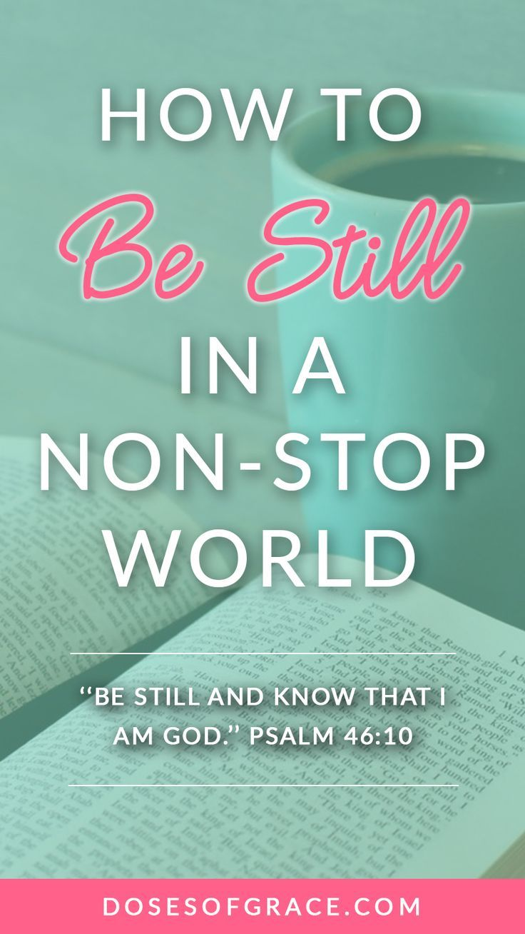 How to Be Still in a non-stop world | Be still and know | Let go and let God | Psalm 46:10 | Christian Living | Devotional for women | #faith #christian #psalms #faith