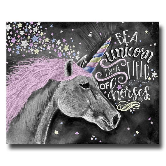 Unicorn Art, Unicorn Print, Chalk Art, Chalkboard Art, Be A Unicorn In A Field Of Horses, I Believe In Unicorns, Girls Room Decor