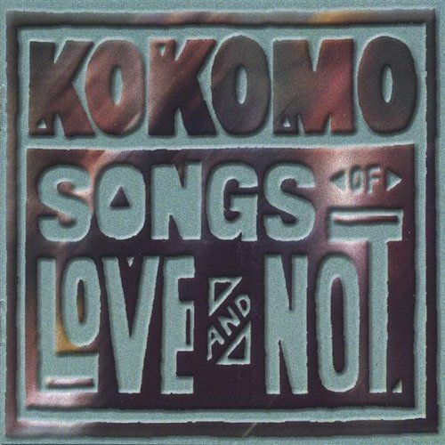 Kokomo - Songs Of Love & Not