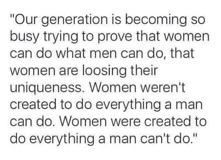 ITS FINALLY IN WORDS. Ladies, don't try to be something you're not, you'll miss out on being what you were made for. Men, don't try be something you're not. We both have advantages and disadvantages, but that's the way God made us:) instagram | @asweetgirl27