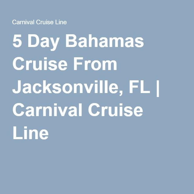 5 Day Bahamas Cruise From Jacksonville, FL | Carnival Cruise Line