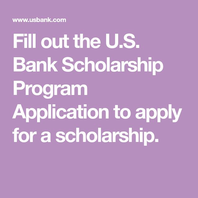 Fill out the U.S. Bank Scholarship Program Application to