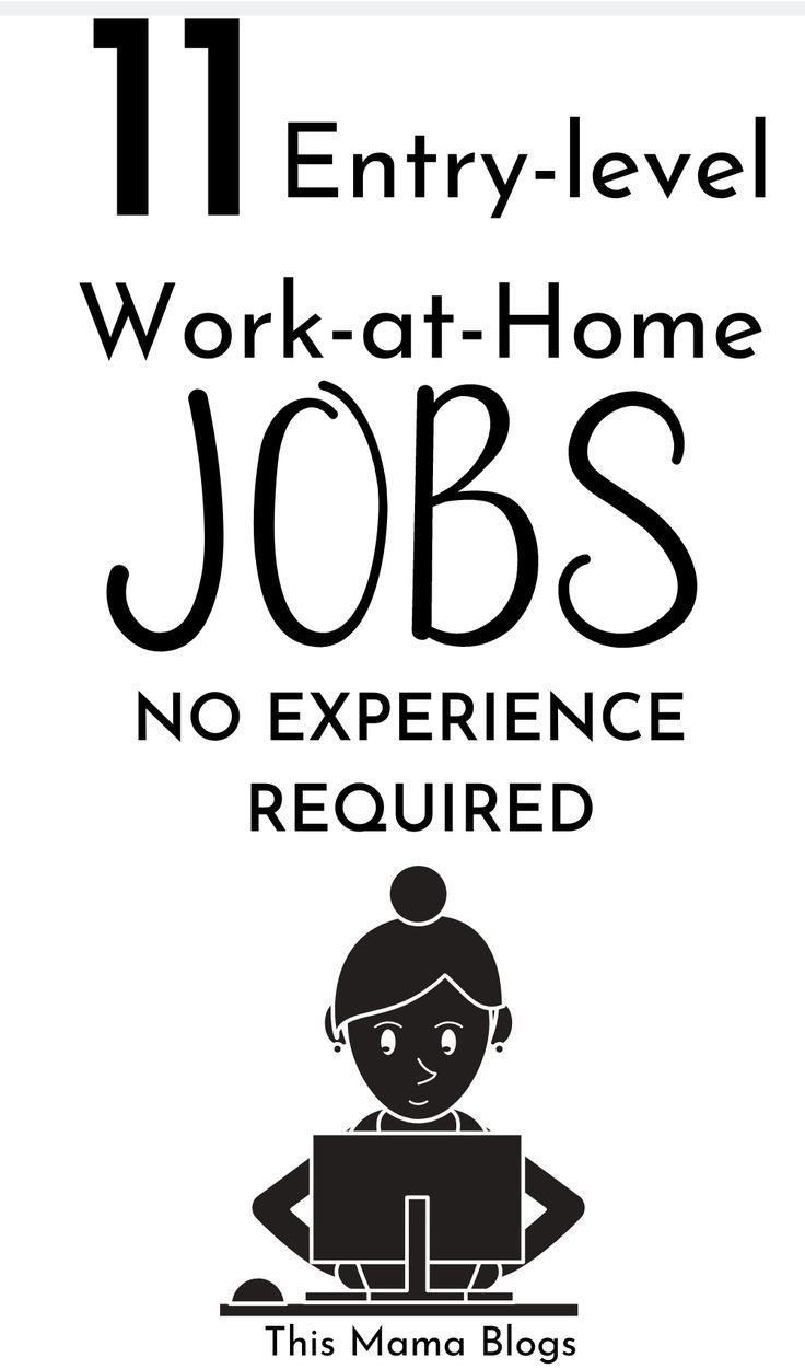 11 Entry Level Work from Home Jobs No Experience Work