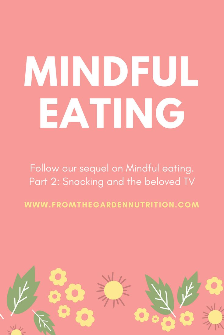 Mindful eating. Second episode is Snacking and the beloved TV . #mindfuleating #bingeeating #healthyliving #healthtips