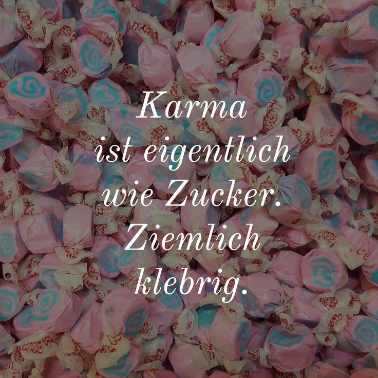Karma ist eigentlich wie Zucker.  Ziemlich klebrig.   Wie sollte es auch anders sein?   #Karma #Samsara #Lehre #Sinn #Sinnvoll #Buddha #Buddhismus #Hinduismus #Philosophie #Lustig #Welt #Heiler  #Geistheiler   #Lehre    #Musik  #Erkenntnis  #Weiser   #Yogi     #Tibet  #Christ   #Jesus   #Yoga  #Yoga-Lehrer     #Weiser                  #Lehrer    #Lama     #Erleuchtung  #Mitgefühl  #Wiedergeburt