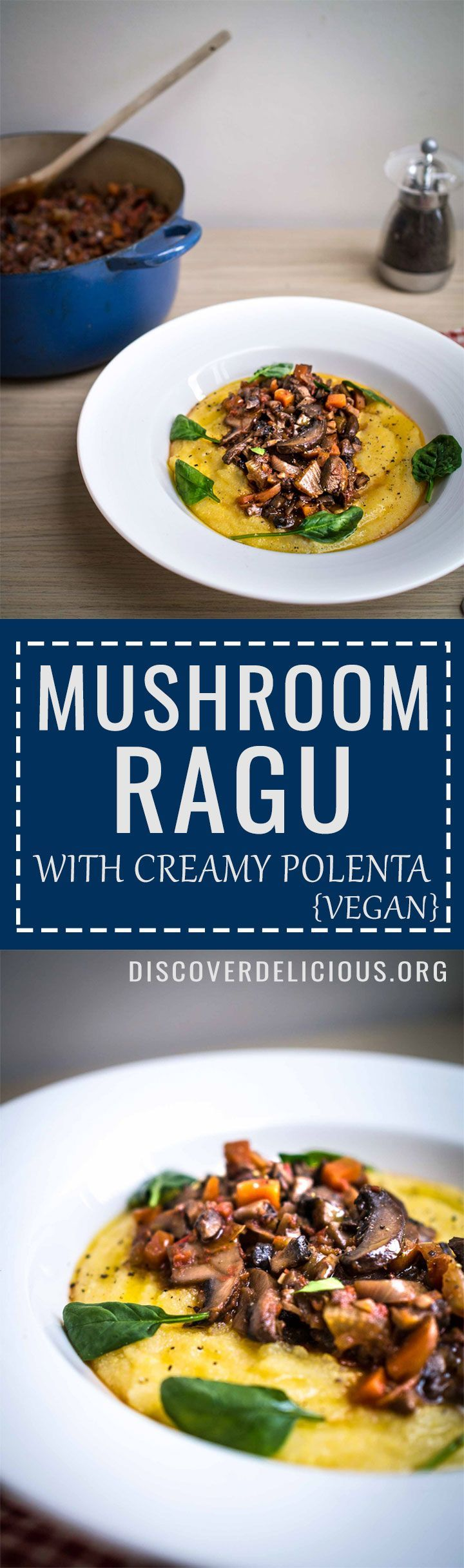 Mushroom Ragu with Creamy Polenta [Vegan] | Discover Delicious | www.discoverdelicious.org | vegan food blog