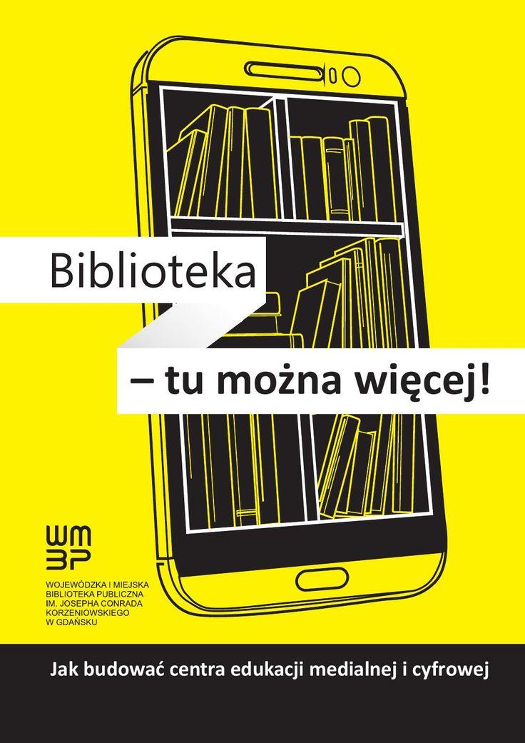 Wydawca: Wojewódzka i Miejska Biblioteka Publiczna im.Josepha Conrada Korzeniowskiego w Gdańsku Targ Rakowy 5/6 80-806 Gdańsk www.wbpg.org.pl www.bibliocamp.info