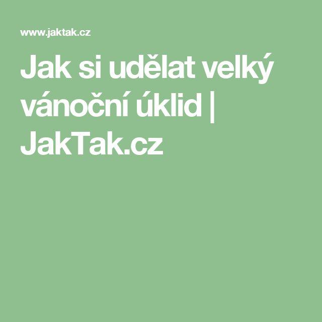 Jak si udělat velký vánoční úklid | JakTak.cz