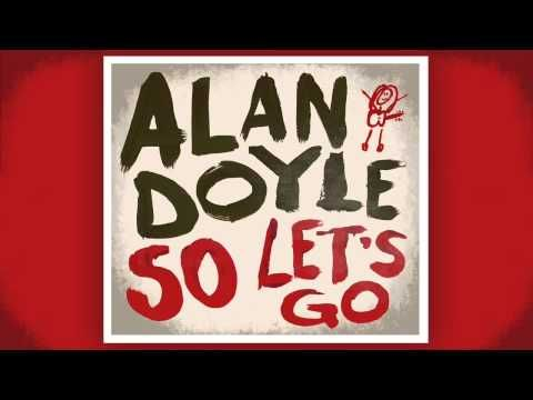 Alan Doyle - Take Us Home - YouTube