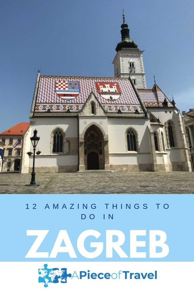 The Best Of Zagreb 12 Things To Do In Croatia S Capital In 2020 Zagreb Croatia Croatia Travel
