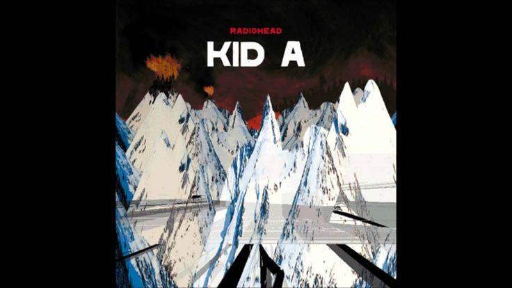 Radiohead   Kid A Full Album