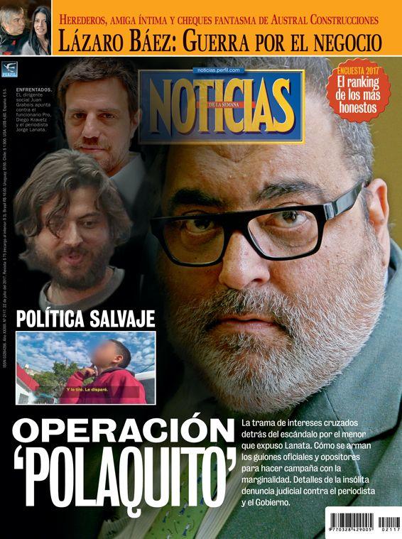 """Tapa de Revista Noticias / Política salvaje: Operación """"Polaquito"""" - 21.07.2017"""