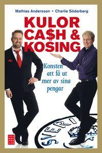 Kulor, cash & kosing : konsten att få ut mer av sina pengar (inbunden)