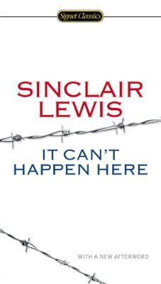 "It Can't Happen Here by Sinclair Lewis,Michael Meyer,Gary Scharnhorst, Click to Start Reading eBook, ""The novel that foreshadowed Donald Trump's authoritarian appeal.""—SalonThe only one of Sinclair Lewi"