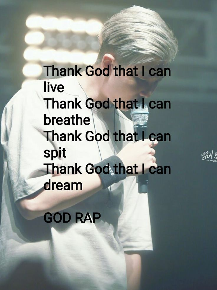 Graças a Deus que eu posso viver Graças a Deus que eu posso respirar Graças a Deus que eu posso cuspir Graças a Deus que eu posso sonhar