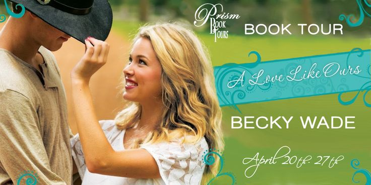 Prism Book Tours: We're launching the Review & Excerpt Tour for A LOVE LIKE OURS by BECKY WADE!