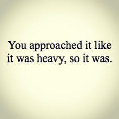 ..... as it was heavy