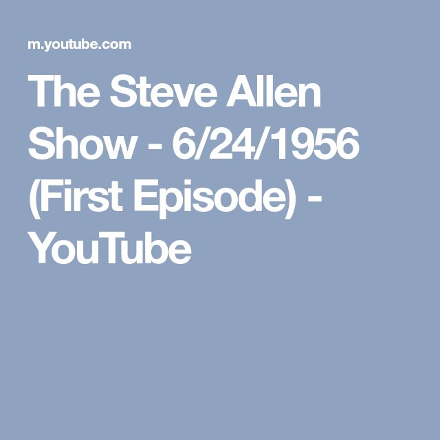 The Steve Allen Show - 6/24/1956 (First Episode) - YouTube