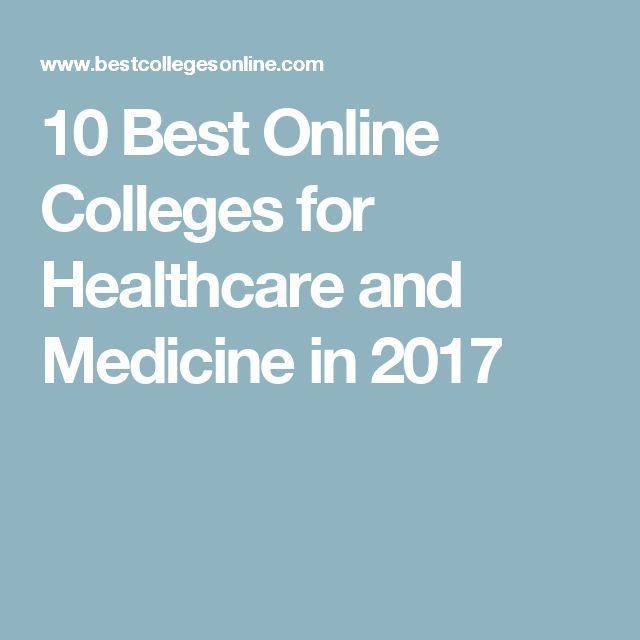 10 Best Online Colleges for Healthcare and Medicine in 2017