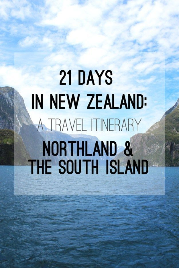A 21 day itinerary for traveling in New Zealand