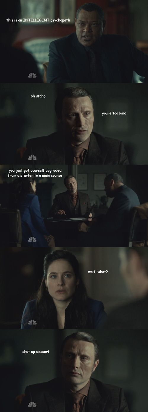 Hannibal - I shouldn't find this funny but I can't help it :)