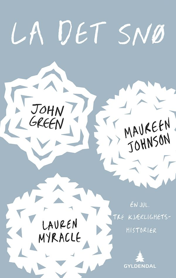 La det snø - John Green Maureen Johnson Lauren Myracle Stian Omland
