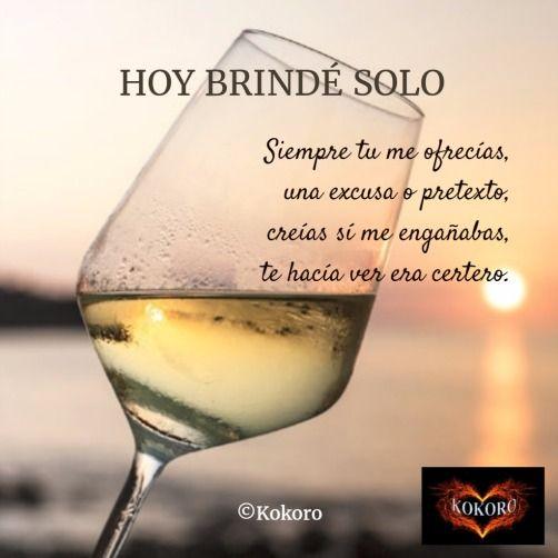 HOY BRINDÉ SOLO, un poema de Francisco Pelufo ©Kokoro @KOKOROALMA @Esveritate http://kokoroalmapoesia.blogspot.com.es/2017/02/hoy-brinde-solo.html