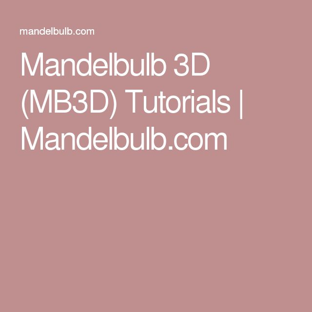 Mandelbulb 3D (MB3D) Tutorials | Mandelbulb.com