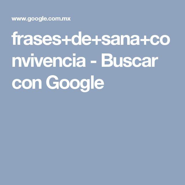 frases+de+sana+convivencia - Buscar con Google