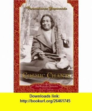 Cosmic Chants (9780876121313) Paramahansa Yogananda , ISBN-10: 0876121318  , ISBN-13: 978-0876121313 ,  , tutorials , pdf , ebook , torrent , downloads , rapidshare , filesonic , hotfile , megaupload , fileserve