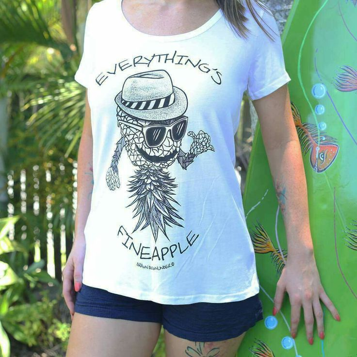 Everything's Fineapple women's beach tee from www.drawndownunder.com  Quality threads, pre-shrunk with cool internal printed tag for comfort and style.  Drawn to good vibes.  Drawn Downunder.