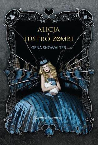 Alicja i lustro zombi ... czyżby szykowała się nowa recenzja :3