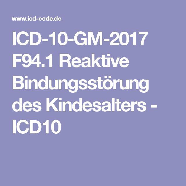 ICD-10-GM-2017 F94.1 Reaktive Bindungsstörung des Kindesalters - ICD10