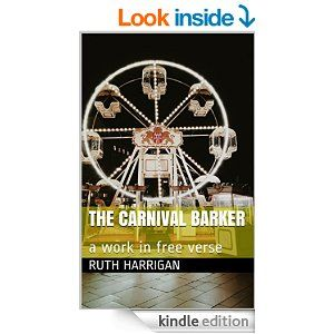 Amazon.com: The Carnival Barker: a work in free verse eBook: Ruth Harrigan: Kindle Store