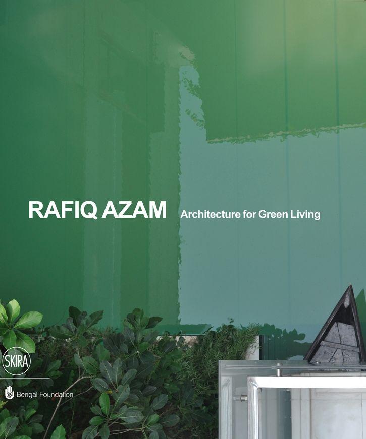 """Rosa Maria Falvo, """"Rafiq Azam. Architecture for Green Living"""", 2013"""