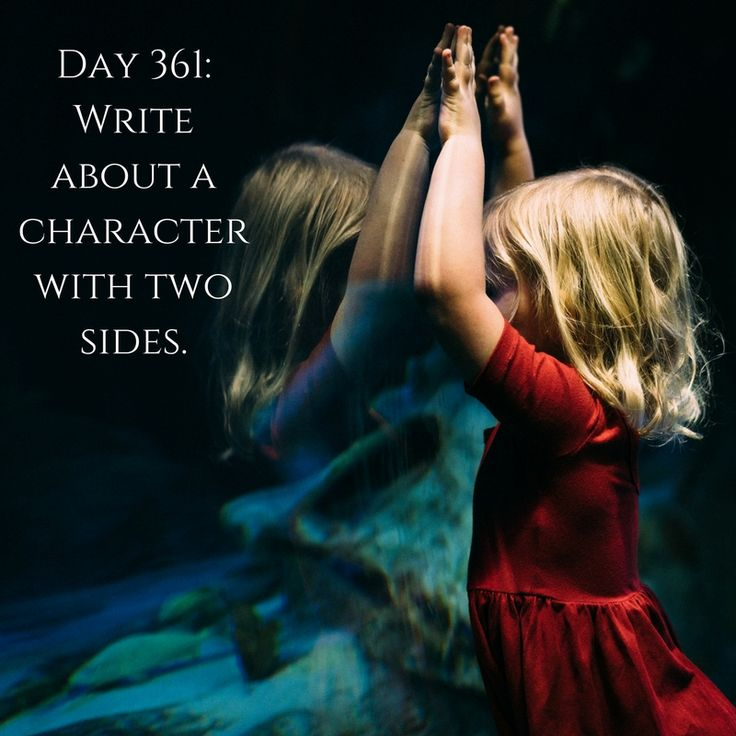 """Day 361 of 365 Days of Writing Prompts: Write about a character with two sides. Shannon: """"Why are you always so mean to him?"""" """"Because one of us has to be. You're a push-ove…"""