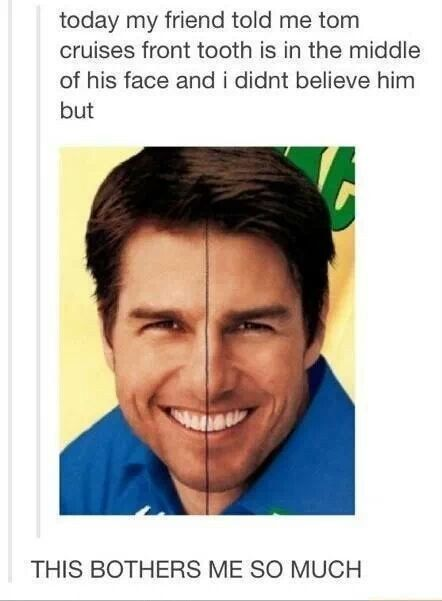 Tom Cruise. | 34 Truly Devastating Images That May Finally Push You Over The Edge  OR DRIVE ME INSANE