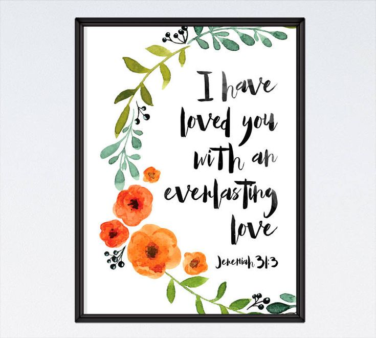 I have loved you with an everlasting love - Jeremiah 31:3 - BUY 3 GET 1 FREE use code: B3G1F - Christian Print, Christian Wall Art, Christian Home Decor, Love Sign, Bible Verse Print - INSTANT DOWNLOAD by SeedsofFaithDesigns on Etsy