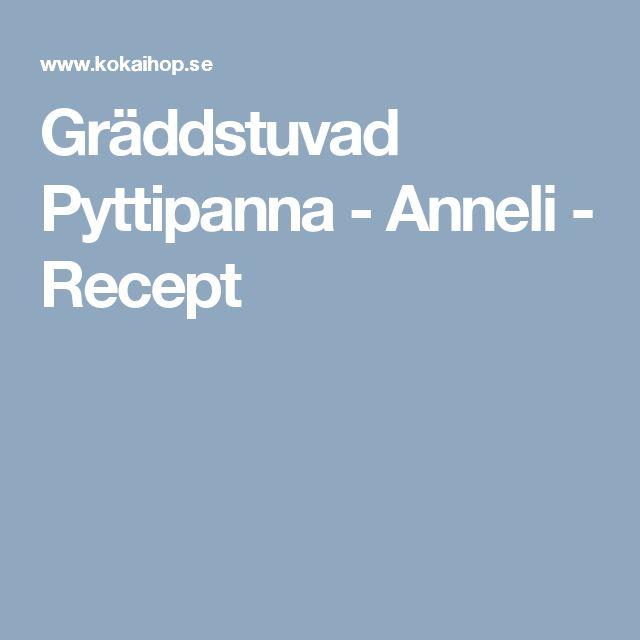 Gräddstuvad Pyttipanna - Anneli - Recept