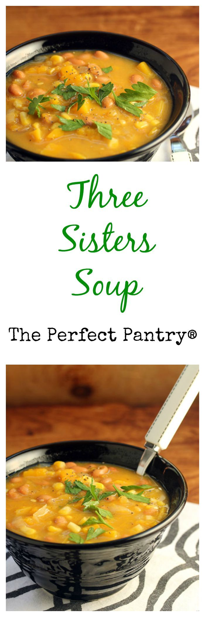 Three sisters soup (beans, corn and squash); sounds delicious!  from ThePerfectPantry.com.