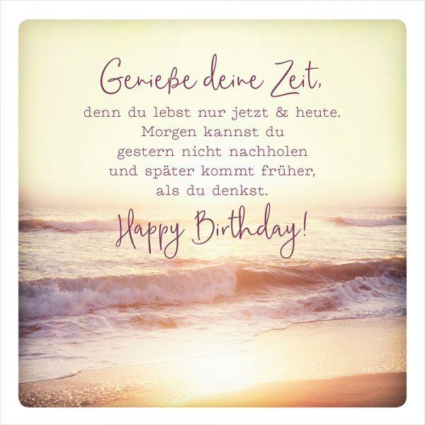 Genieße deine Zeit | Schöne sprüche geburtstag, Geburtstag ...