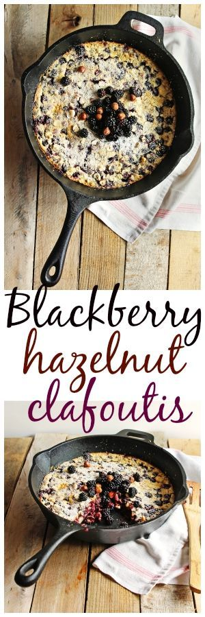 Blackberry hazelnut clafoutis recipe! This spin on the classic has sweetness from wild Pacific Northwest blackberries, and crunch from nutty hazelnuts. Delicious!