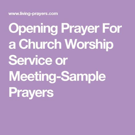 Opening Prayer For a Church Worship Service or Meeting-Sample Prayers