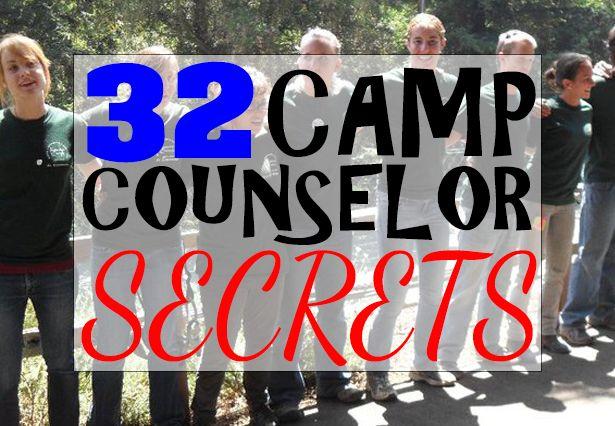 32 CAMP COUNSELOR SECRETS