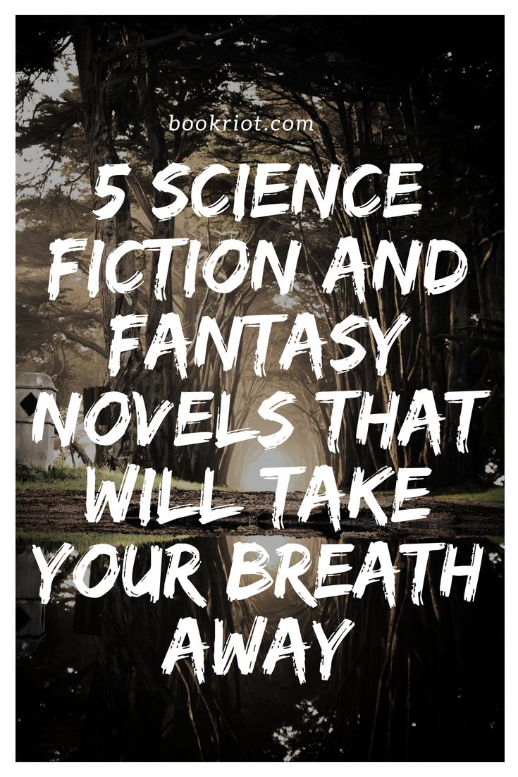 5 Sci-Fi/Fantasy Novels That Will Take Your Breath Away – Book Lists As Far As The Eye Can See
