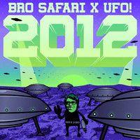 2012 Vs. Buck Wild (Youn1que Mash Up) - Bro Safari & UFO! VS. Brillz & Teddy Tuxedo by Youn1que on SoundCloud
